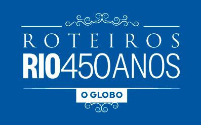 RIO 450 ANOS - O GLOBO